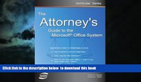 Pre Order The Attorney s Guide To The Microsoft Office System (VertiGuide) Dorian S. Berger Full