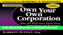 [PDF] Rich Dad s Advisors: Own Your Own Corporation: Why the Rich Own Their Own Companies and