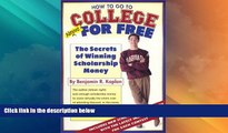 Best Price How To Go To College Almost For Free Benjamin R. Kaplan For Kindle