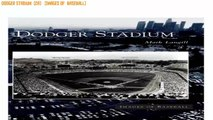 Review Dodger Stadium  (CA)   (Images of  Baseball)