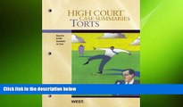 READ THE NEW BOOK High Court Case Summaries on Torts, Keyed to Dobbs, 6th Publishers Editorial