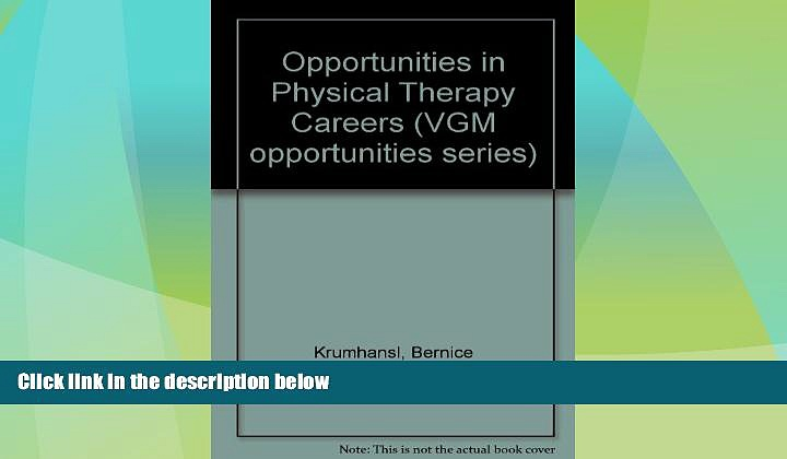 Best Price Opportunities in Physical Therapy Careers (Vgm Opportunities) Bernice R. Krumhansl On