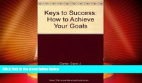 Price Keys to Success: How to Achieve Your Goals Carol Carter PDF