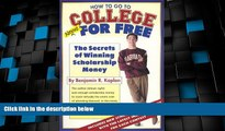 Price How To Go To College Almost For Free Benjamin R. Kaplan For Kindle