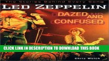 Books Led Zeppelin: Dazed and Confused: The Stories Behind Every Song Read online Free