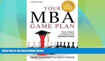 Best Price Your MBA Game Plan, Third Edition: Proven Strategies for Getting Into the Top Business