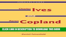 Books Charles Ives and Aaron Copland - A Listener s Guide: Parallel Lives Series, No.