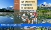 READ PDF [DOWNLOAD] Right to Counsel and Privilege against Self-Incrimination: Rights and