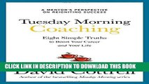 [FREE] Ebook Tuesday Morning Coaching: Eight Simple Truths to Boost Your Career and Your Life PDF