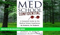 Download  Med School Confidential: A Complete Guide to the Medical School Experience: By Students,
