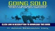 [FREE] Ebook Going Solo - America s Best-Kept Retirement Secret for the Self-Employed: What