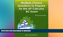 FAVORITE BOOK  Multiple Choice Questions to Prepare for the AP Calculus BC Exam: 2017 Calculus BC