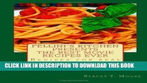 KINDLE Fellini s Kitchen Presents - The Best Movie Recipes Ever: Recipes for real movie foodies