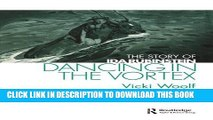 Best Seller Dancing in the Vortex: The Story of Ida Rubinstein (Choreography and Dance Studies