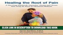 [FREE] PDF Healing the Root of Pain (A Non-Drug Solution for Depression, Anxiety and Chronic Pain