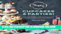 KINDLE Trophy Cupcakes and Parties!: Deliciously Fun Party Ideas and Recipes from Seattle s