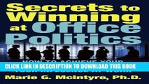 [FREE] Ebook Secrets to Winning at Office Politics: How to Achieve Your Goals and Increase Your