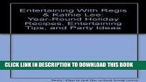 KINDLE Entertaining With Regis   Kathie Lee: Year-Round Holiday Recipes, Entertaining Tips,
