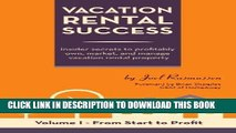 [FREE] Ebook Vacation Rental Success: Insider secrets to profitably own, market, and manage