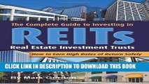 [FREE] Ebook The Complete Guide to Investing in REITS -- Real Estate Investment Trusts: How to