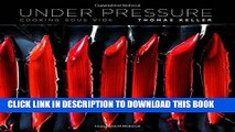 MOBI Under Pressure: Cooking Sous Vide (The Thomas Keller Library) PDF Online