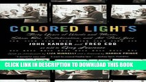 Best Seller Colored Lights: Forty Years of Words and Music, Show Biz, Collaboration, and All That