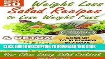 KINDLE 50 BEST Weight Loss Salad Recipes to Lose Weight Fast   Detox: Your Clean Eating Salad