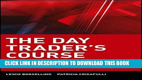 [PDF Kindle] The Day Trader s Course: Low-Risk, High-Profit Strategies for Trading Stocks and