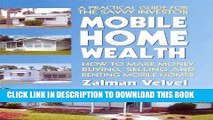 [PDF Kindle] Mobile Home Wealth: How to Make Money Buying, Selling and Renting Mobile Homes Full