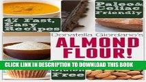 KINDLE Almond Flour! Gluten Free   Paleo Diet Cookbook: 47 Irresistible Cooking   Baking Recipes