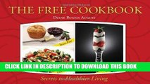 KINDLE The FREE Cookbook - Yeast-Free, Gluten-Free, Sugar-Free Secrets to Healthier Living by