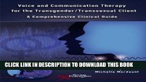 [READ] Kindle Voice And Communication Therapy for the Transgender/transsexual Client: A