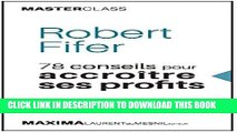 EPUB DOWNLOAD Robert Fifer: 78 conseils pour accroître ses profits (Masterclass) (Master Class t.