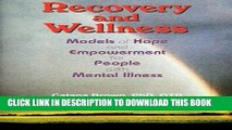 [READ] Mobi Recovery and Wellness: Models of Hope and Empowerment for People with Mental Illness