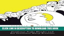 [PDF] Gentlemen Prefer Blondes -and- But Gentlemen Marry Brunettes: The Illuminating Diary of a