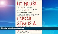 READ book  Hothouse: The Art of Survival and the Survival of Art at America s Most Celebrated