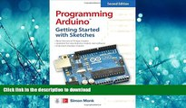 READ THE NEW BOOK Programming Arduino: Getting Started with Sketches, Second Edition (Tab) READ