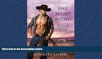 FREE PDF  One Night Rodeo (Blacktop Cowboys Novel) READ ONLINE