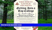 Best Price The Dirty Little Secrets of Getting Into a Top College Pria Chatterjee For Kindle