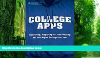 Best Price College Apps: Selecting, Applying to, and Paying for the Right College for You Trish