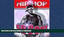 GET PDF  50 Cent (Hip Hop (Mason Crest Hardcover))  BOOK ONLINE
