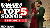 Bollywood Weekly Top 5 Songs - Episode 16 - Latest Hindi Songs bast channel videos -2016