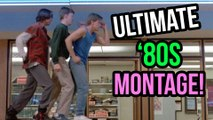 The ULTIMATE '80s Montage Of Montages