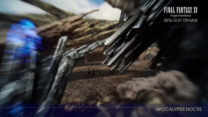 Original Soundtrack ?APOCALYPSIS NOCTIS? Sample Movie de Final Fantasy XV