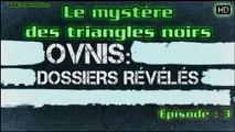 Le mystère des triangles noirs - OVNIs dossiers révélés