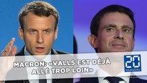 Primaire socialiste: Pour Macron, Valls «est déjà allé trop loin»