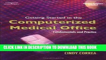 [READ] Mobi Getting Started in the Computerized Medical Office: Fundamentals and Practice PDF