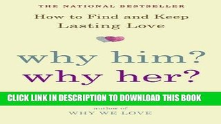 [PDF] Epub Why Him? Why Her?: How to Find and Keep Lasting Love Full Online