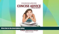 Best Price Concise Advice: Jump-Starting Your College Admissions Essays (Second Edition) Robert