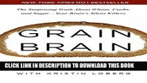 [FREE] EPUB Grain Brain: The Surprising Truth About Wheat, Carbs, and Sugar - Your Brain s Silent